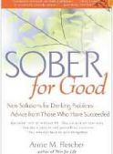 Sober for Good: New Solutions for Drinking Problems—Advice from Those Who Have Succeeded